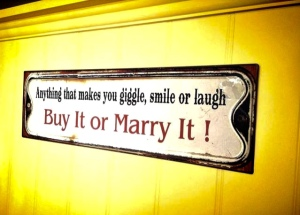 One of many quirky signs displayed!